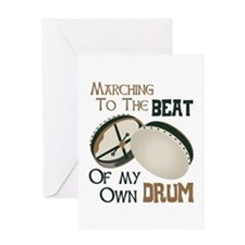 MARCHING TO THE BEAT OF MY OWN DRUM Greeting Cards
