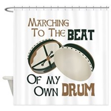 MARCHING TO THE BEAT OF MY OWN DRUM Shower Curtain