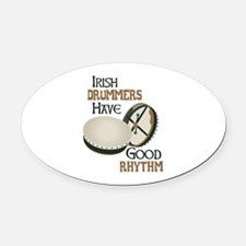 IRISH DRUMMERS HAVE GOOD RHYTHM Oval Car Magnet