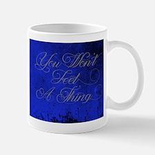 You Wont Feel A Thing-Blue Mugs