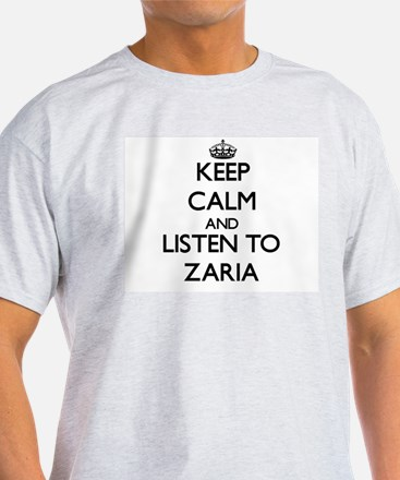 Keep Calm and listen to Zaria T-Shirt