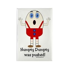 Humpty Dumpty was pushed! Rectangle Magnet