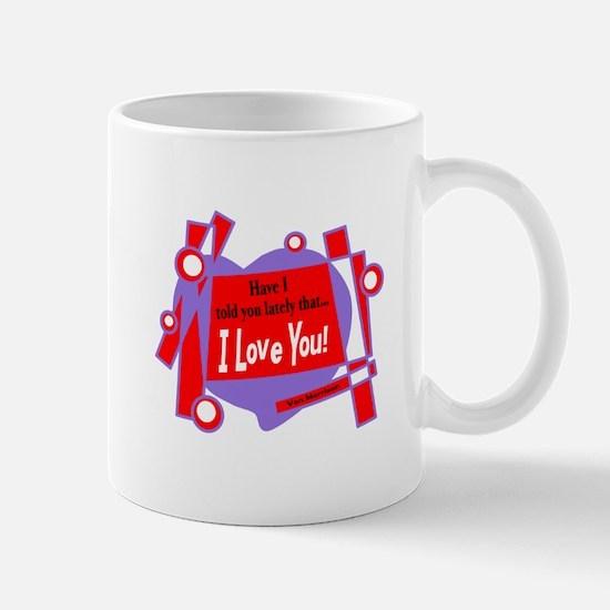 Have I Told You-Van Morrison Mugs