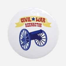 CIVIL * WAR REENACTOR Ornament (Round)