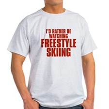 I'd Rather Be Watching Freestyle Skiing T-Shirt