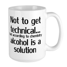 Alcohol Is A Solution Mugs