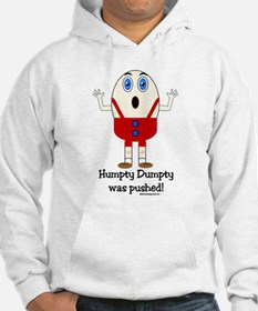 Humpty Dumpty was pushed! Hoodie