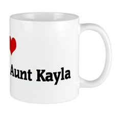 I Love My Favorite Aunt Kayla Coffee Mug