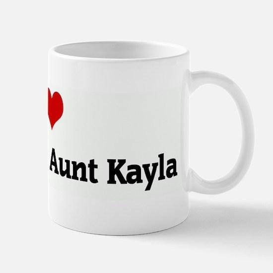 I Love My Favorite Aunt Kayla Mug