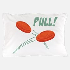 PULL! Pillow Case