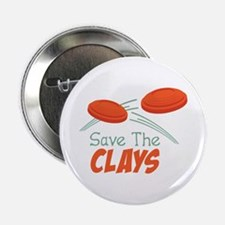 """Save The CLAYS 2.25"""" Button"""