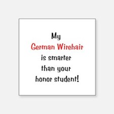 """My German Wirehair is smarter... Square Sticker 3"""""""