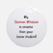 My German Wirehair is smarter... Ornament (Round)