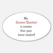 My German Shorthair is smarter... Sticker (Oval)