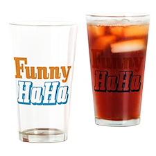 Funny HaHa Drinking Glass