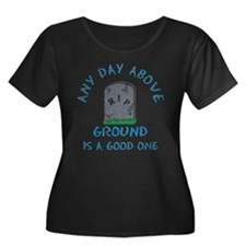 Any Day Above Ground Plus Size T-Shirt