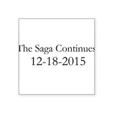 The Saga Continues 12-18-2015 Sticker