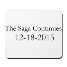The Saga Continues 12-18-2015 Mousepad