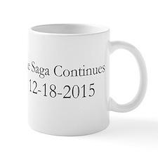 The Saga Continues 12-18-2015 Mugs
