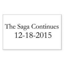 The Saga Continues 12-18-2015 Bumper Stickers