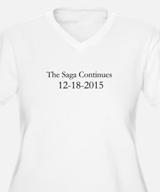 The Saga Continues 12-18-2015 Plus Size T-Shirt