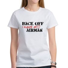 Back Off I Raised an AIRMAN T-Shirt