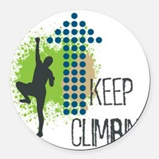 Keep climbing Round Car Magnet