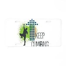 Keep climbing Aluminum License Plate