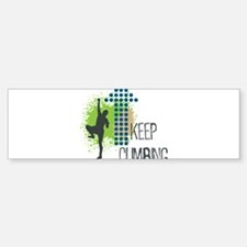 Keep climbing Bumper Bumper Sticker