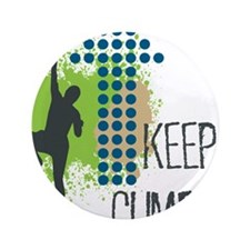 "Keep climbing 3.5"" Button"