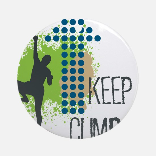 Keep climbing Ornament (Round)