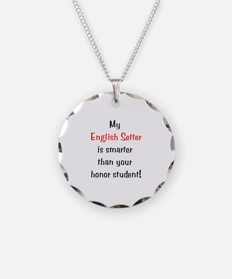 My English Setter is smarter... Necklace