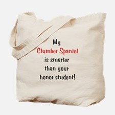 My Clumber Spaniel is smarter... Tote Bag