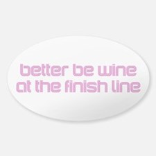 Better Be Wine at the Finish Line Decal