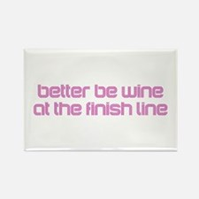 Better Be Wine at the Finish Line Magnets