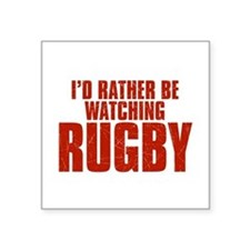 "I'd Rather Be Watching Rugby Square Sticker 3"" x 3"