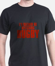 I'd Rather Be Watching Rugby T-Shirt
