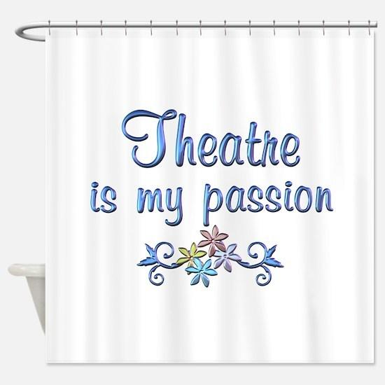 Theatre Passion Shower Curtain