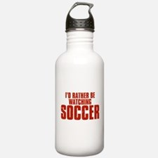 I'd Rather Be Watching Soccer Water Bottle