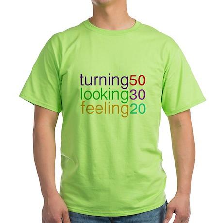 Turning 50 Looking 30 Green T-Shirt