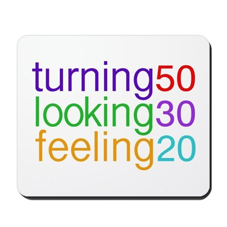 Turning 50 Looking 30 Mousepad