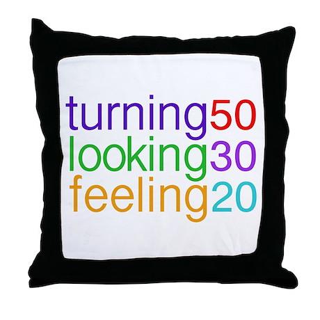 Turning 50 Looking 30 Throw Pillow