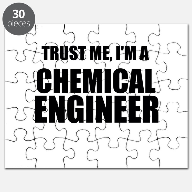 Trust Me, Im A Chemical Engineer Puzzle