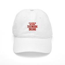I'd Rather Be Watching Telemark Skiing Baseball Cap