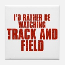 I'd Rather Be Watching Track and Field Tile Coaste