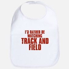 I'd Rather Be Watching Track and Field Bib