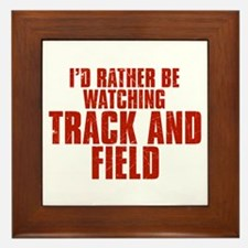 I'd Rather Be Watching Track and Field Framed Tile
