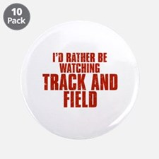 """I'd Rather Be Watching Track and Field 3.5"""" Button"""