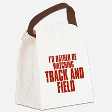 I'd Rather Be Watching Track and Field Canvas Lunc