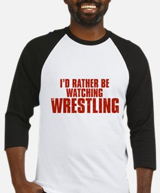 I'd Rather Be Watching Wrestling Baseball Jersey